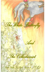 The White Butterfly and the Collectionist